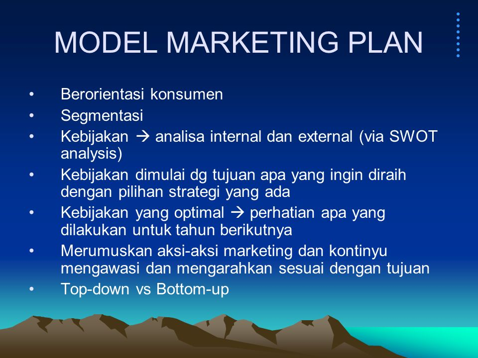 MODEL MARKETING PLAN Berorientasi konsumen Segmentasi