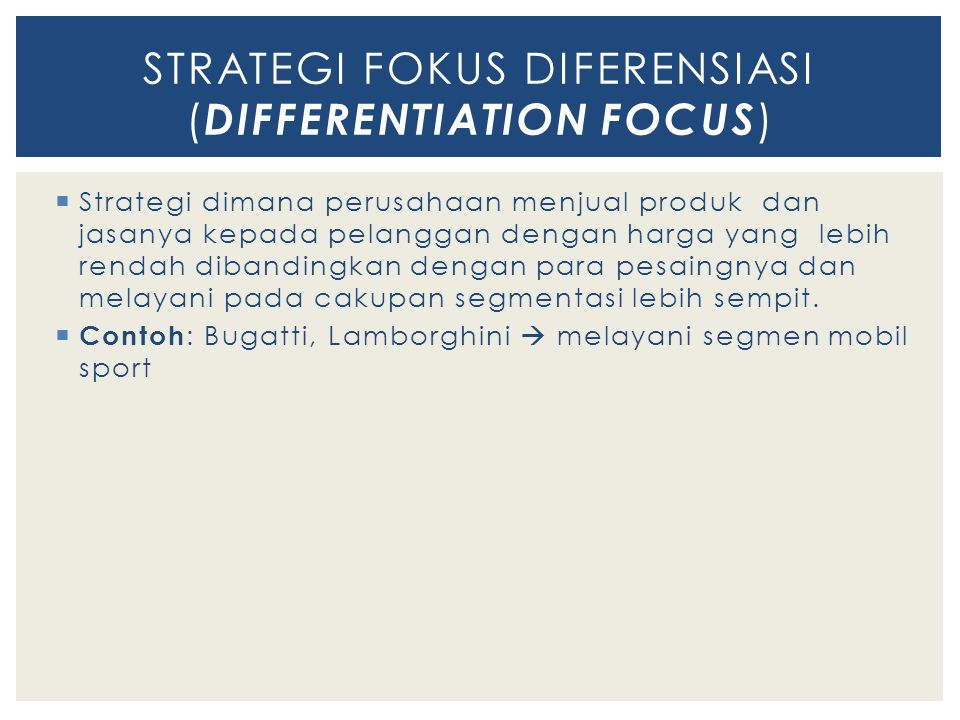 STRATEGI FOKUS DIFERENSIASI (DIFFERENTIATION FOCUS)