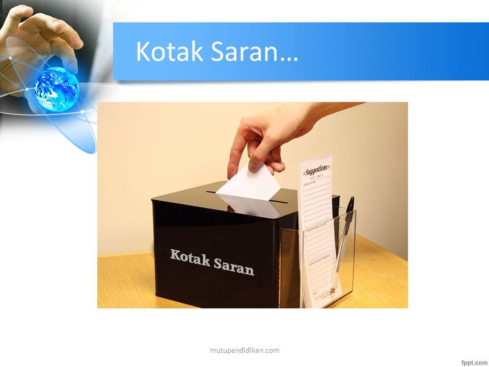 Kotak Saran… mutupendidikan.com
