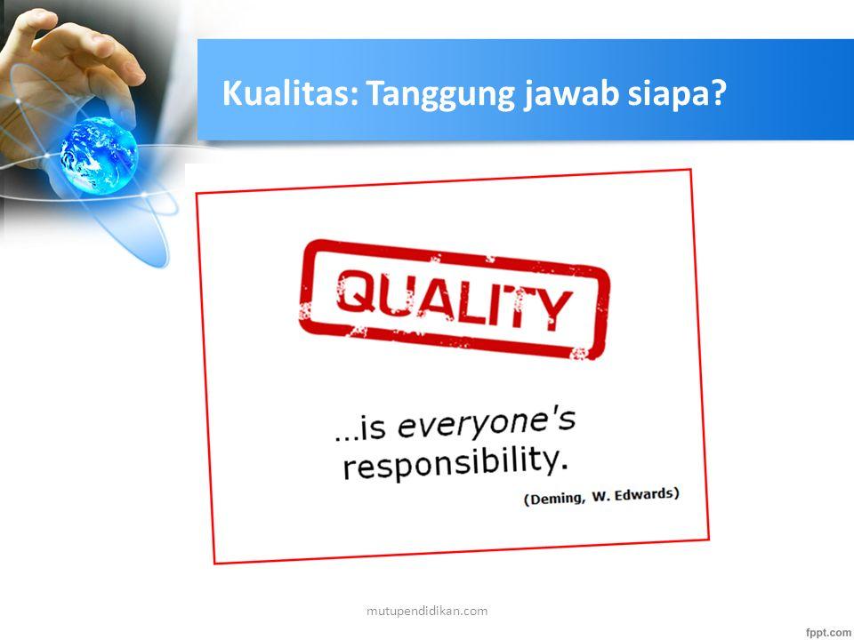 Kualitas: Tanggung jawab siapa