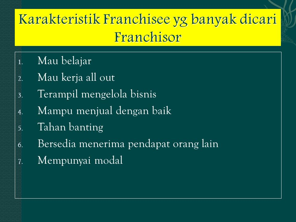 Karakteristik Franchisee yg banyak dicari Franchisor