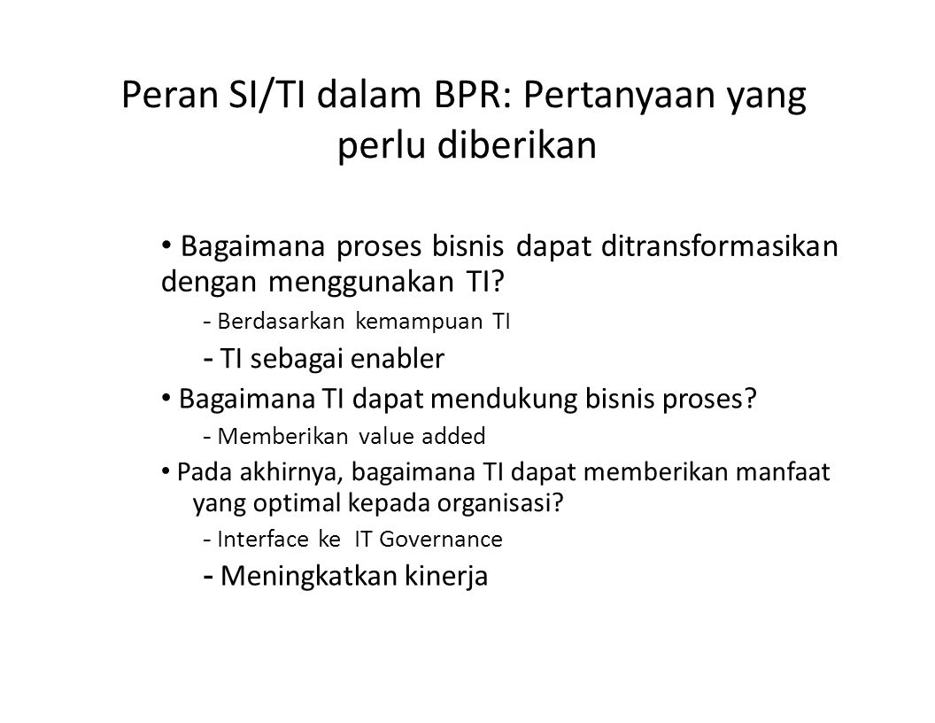 Peran SI/TI dalam BPR: Pertanyaan yang perlu diberikan