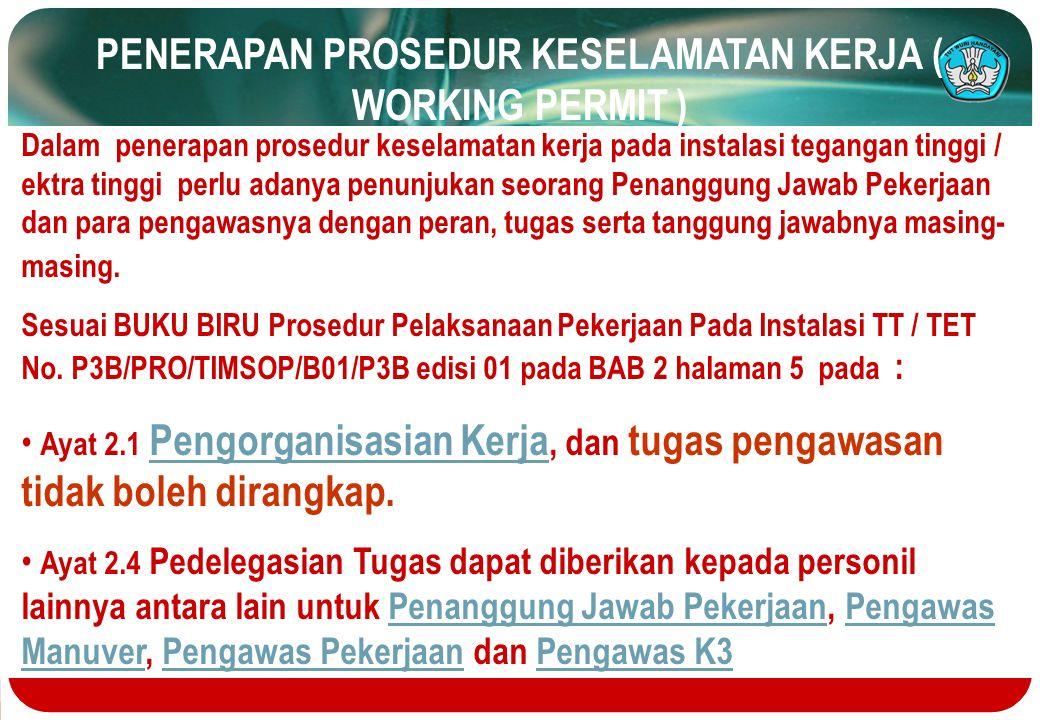 PENERAPAN PROSEDUR KESELAMATAN KERJA ( WORKING PERMIT )