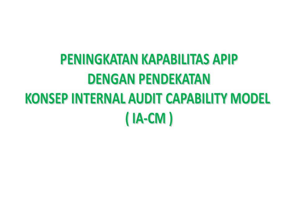 PENINGKATAN KAPABILITAS APIP KONSEP INTERNAL AUDIT CAPABILITY MODEL