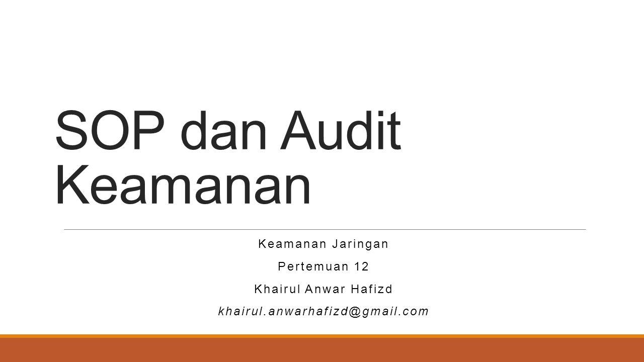 SOP dan Audit Keamanan Keamanan Jaringan Pertemuan 12