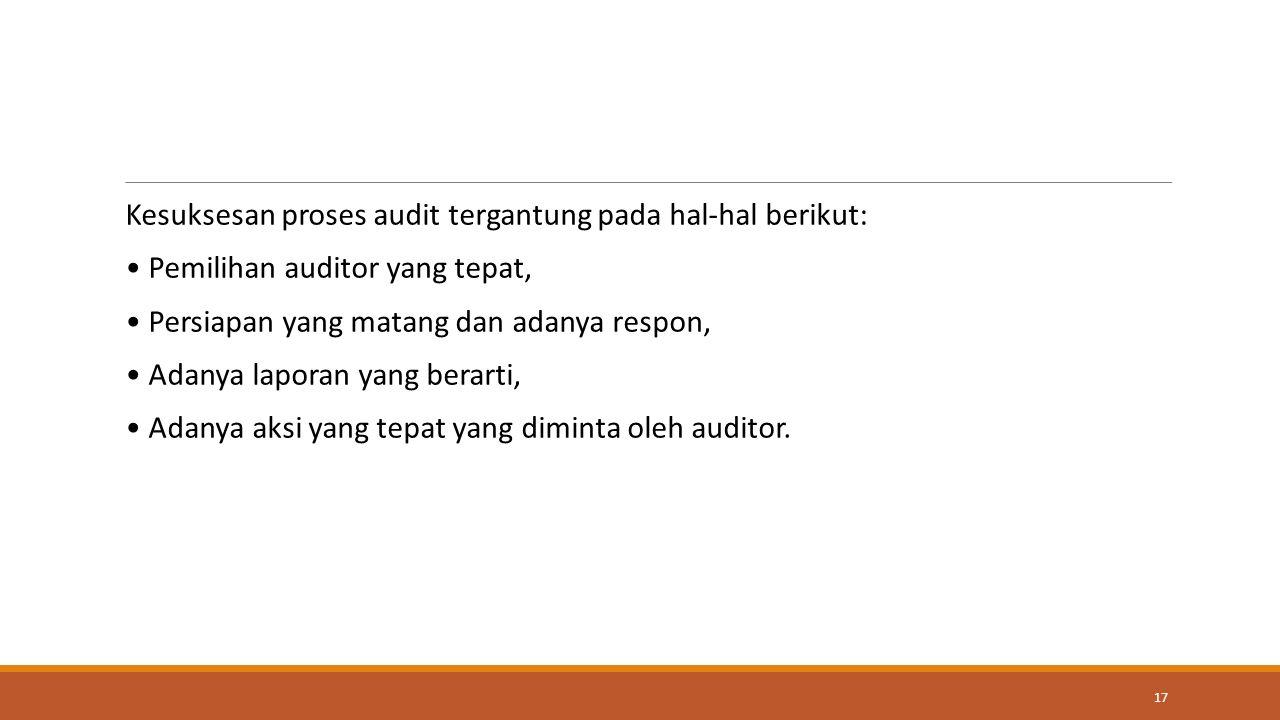 Kesuksesan proses audit tergantung pada hal-hal berikut: