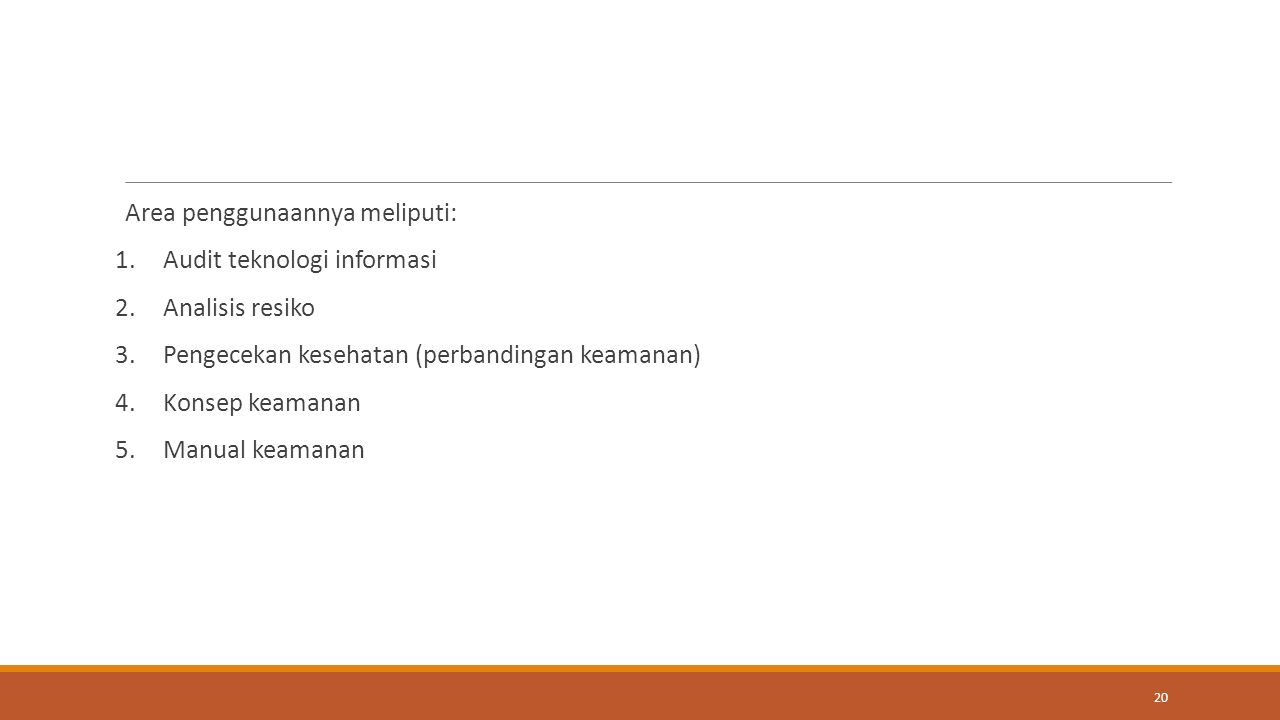 Area penggunaannya meliputi: