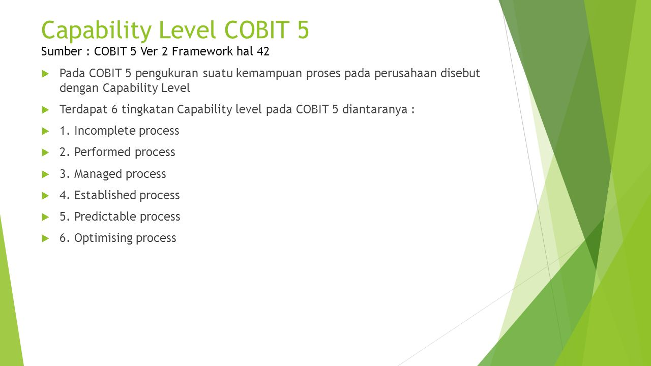 Capability Level COBIT 5 Sumber : COBIT 5 Ver 2 Framework hal 42
