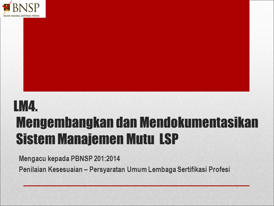 LM4. Mengembangkan dan Mendokumentasikan Sistem Manajemen Mutu LSP