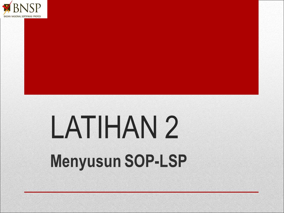 LATIHAN 2 Menyusun SOP-LSP