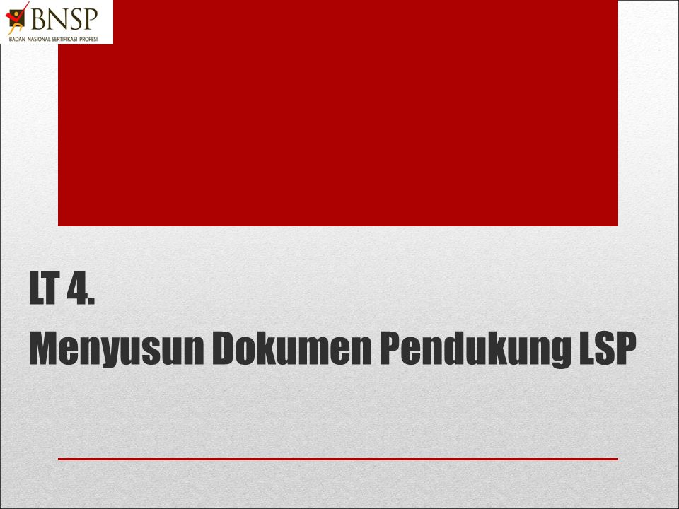 LT 4. Menyusun Dokumen Pendukung LSP