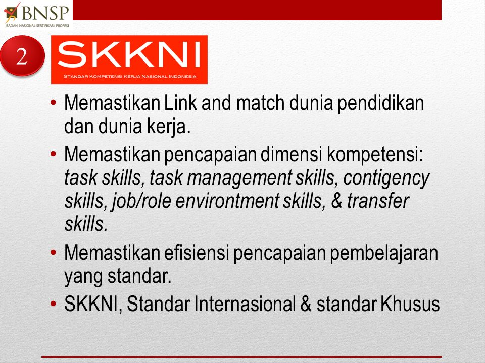 2 Memastikan Link and match dunia pendidikan dan dunia kerja.