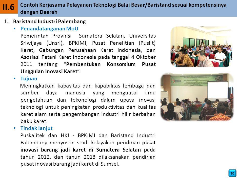 II.6 Contoh Kerjasama Pelayanan Teknologi Balai Besar/Baristand sesuai kompetensinya dengan Daerah.