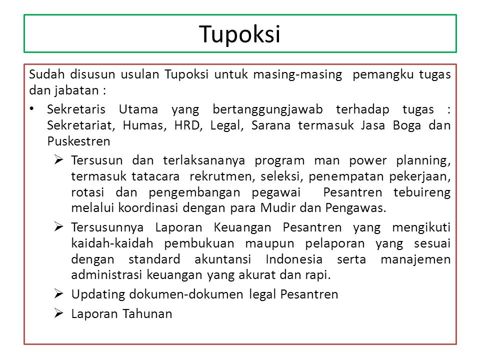 Tupoksi Sudah disusun usulan Tupoksi untuk masing-masing pemangku tugas dan jabatan :