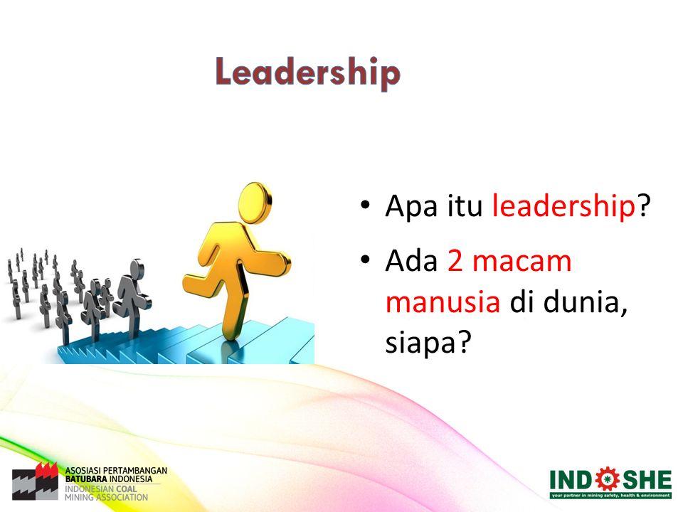 Leadership Apa itu leadership Ada 2 macam manusia di dunia, siapa