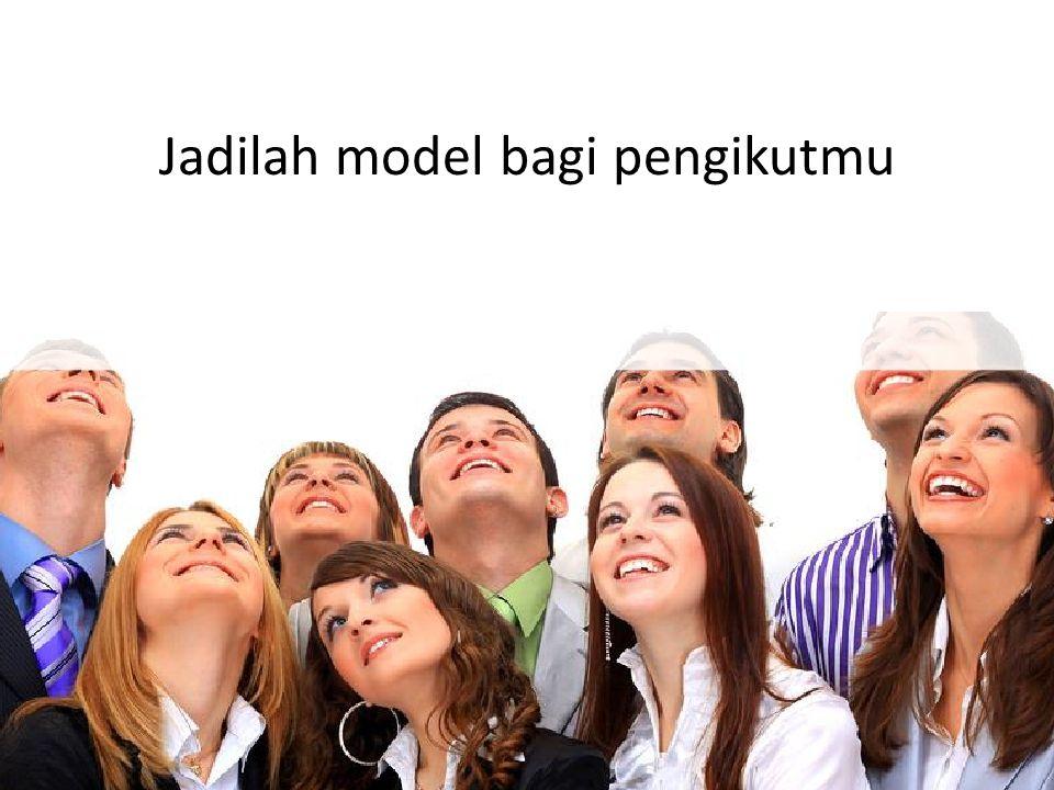 Jadilah model bagi pengikutmu