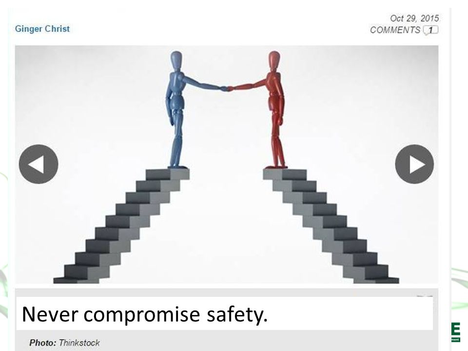 Never compromise safety.
