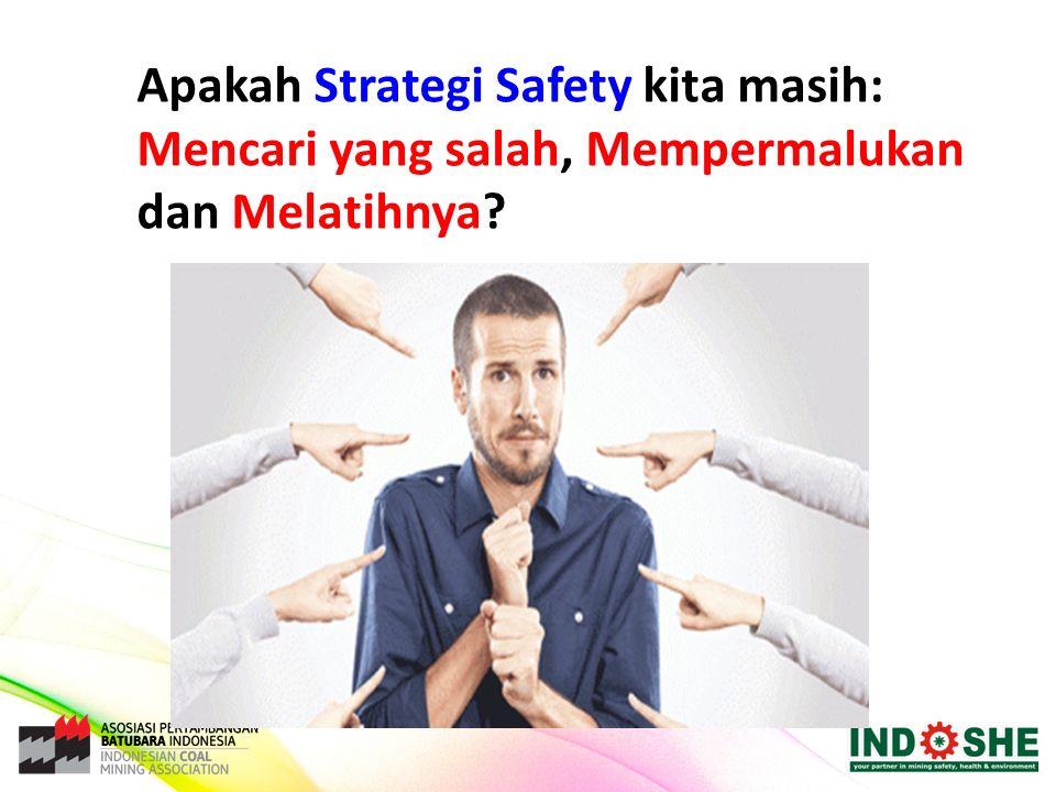 Apakah Strategi Safety kita masih: Mencari yang salah, Mempermalukan dan Melatihnya