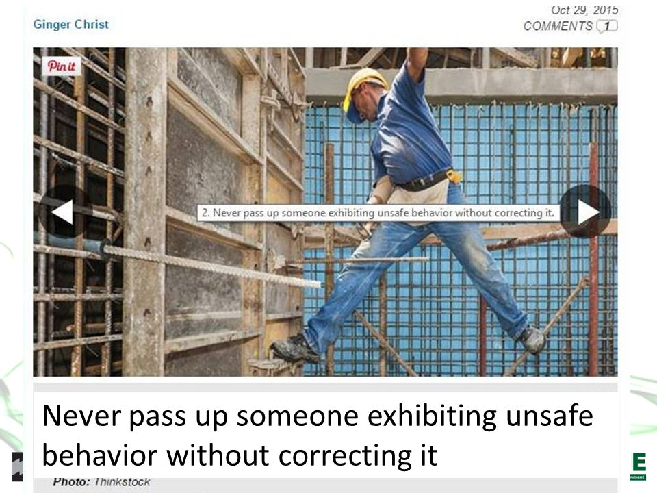 Never pass up someone exhibiting unsafe behavior without correcting it