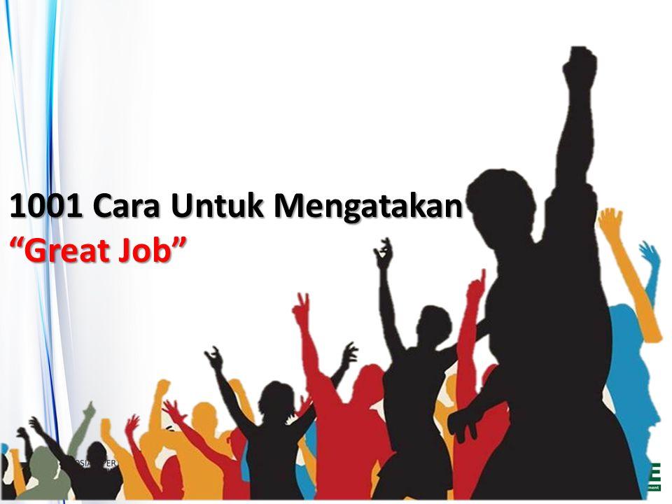 1001 Cara Untuk Mengatakan Great Job