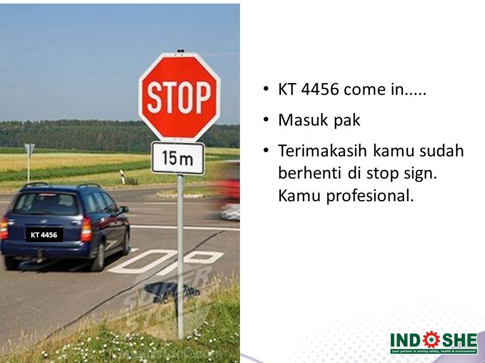 Terimakasih kamu sudah berhenti di stop sign. Kamu profesional.
