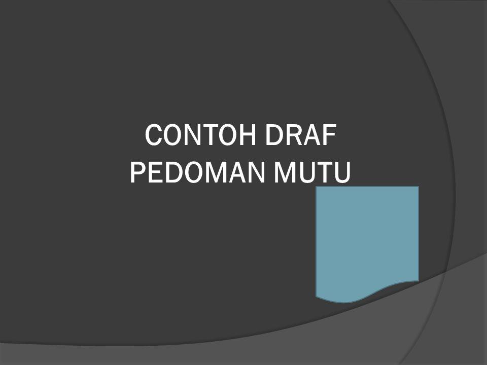CONTOH DRAF PEDOMAN MUTU