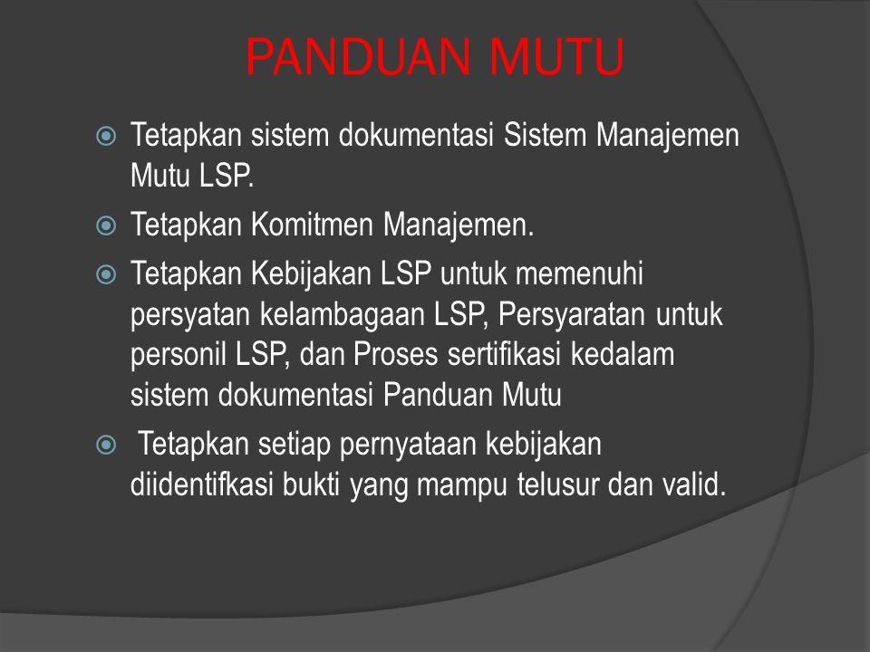 PANDUAN MUTU Tetapkan sistem dokumentasi Sistem Manajemen Mutu LSP.