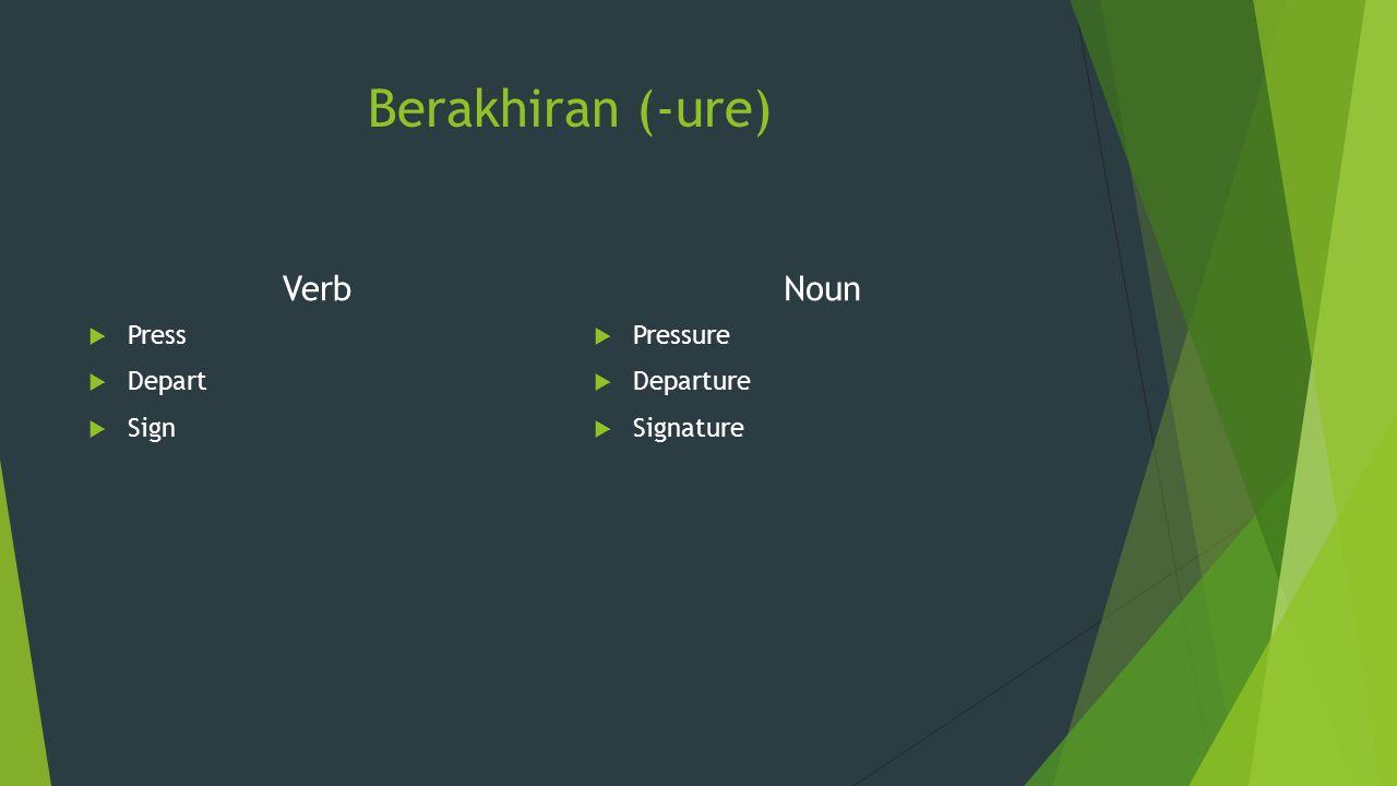 Berakhiran (-ure) Verb Noun Press Depart Sign Pressure Departure