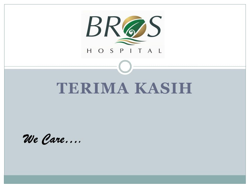 TERIMA KASIH We Care….