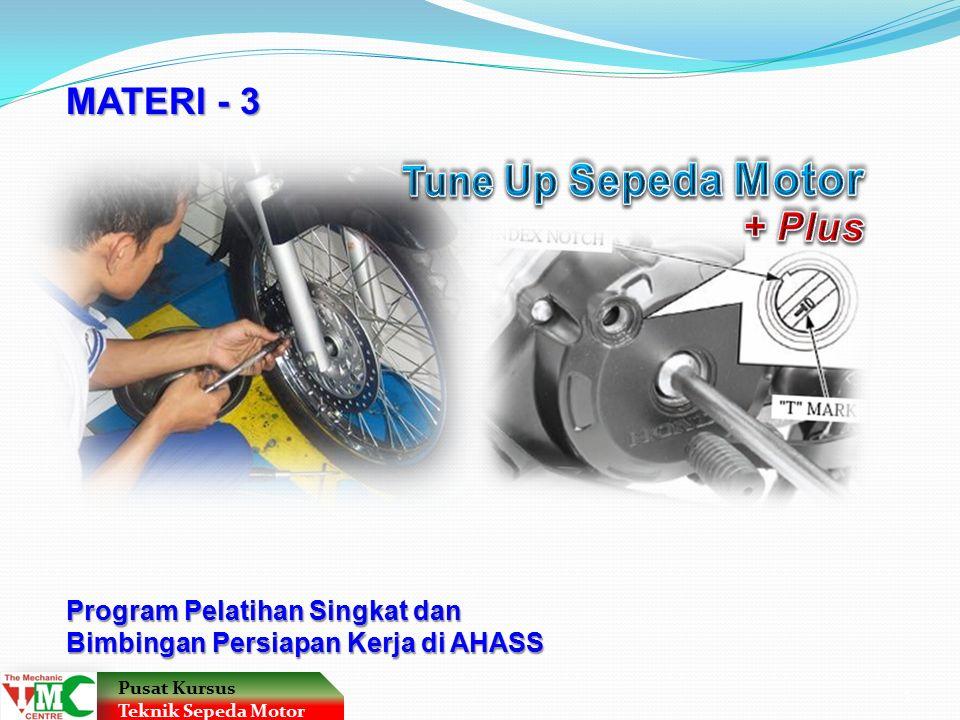 Tune Up Sepeda Motor MATERI - 3 + Plus Program Pelatihan Singkat dan