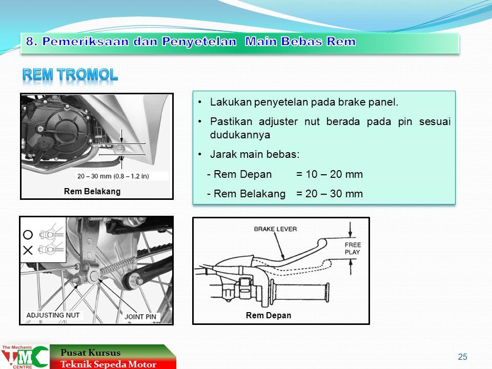 REM TROMOL 8. Pemeriksaan dan Penyetelan Main Bebas Rem