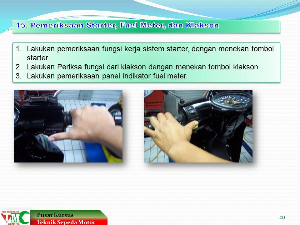 15. Pemeriksaan Starter, Fuel Meter, dan Klakson