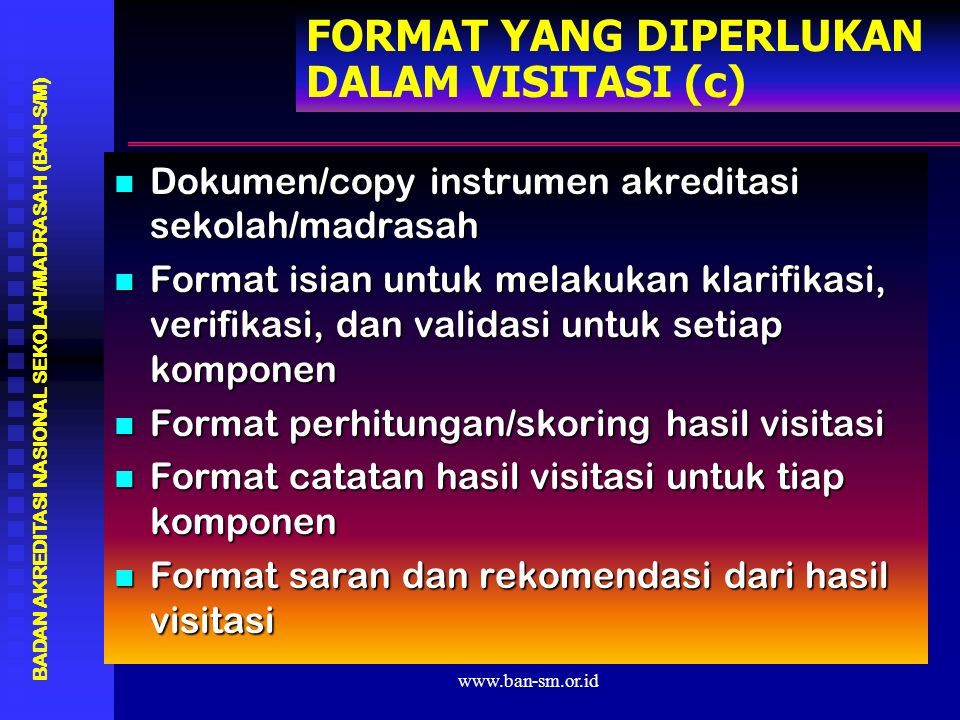 FORMAT YANG DIPERLUKAN DALAM VISITASI (c)