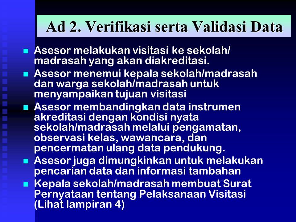Ad 2. Verifikasi serta Validasi Data