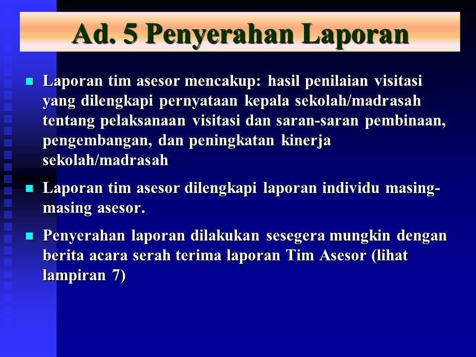 Ad. 5 Penyerahan Laporan