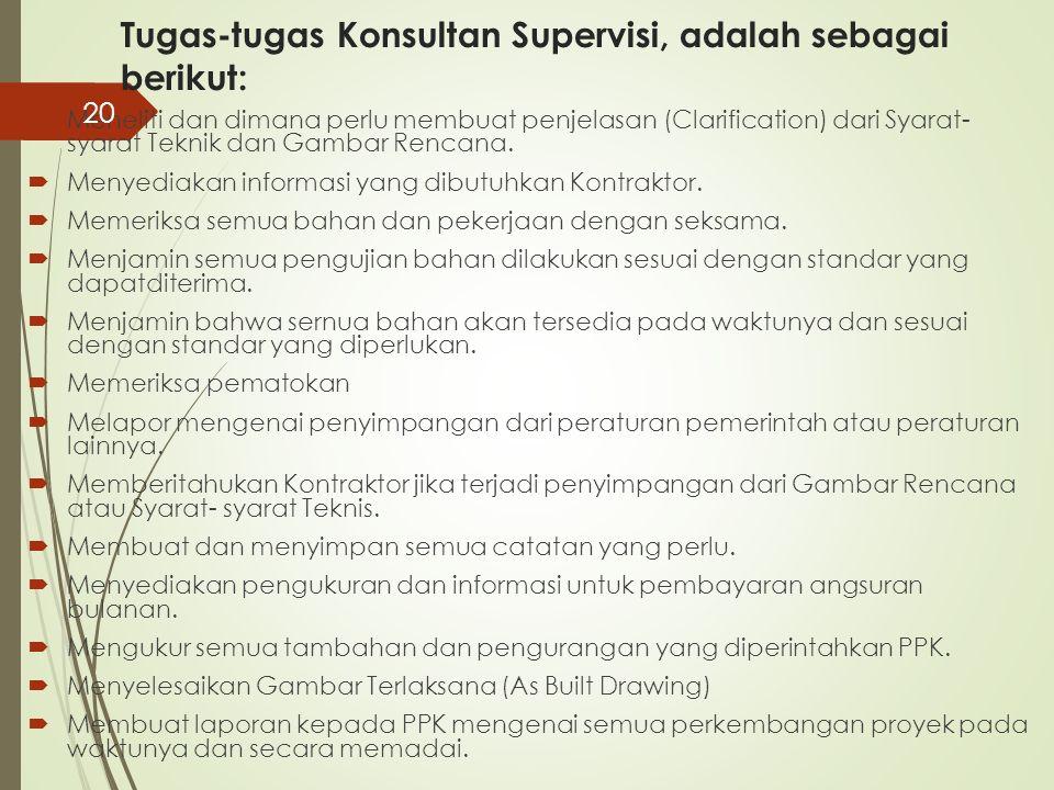 Tugas-tugas Konsultan Supervisi, adalah sebagai berikut:
