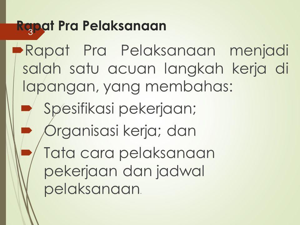 Spesifikasi pekerjaan; Organisasi kerja; dan