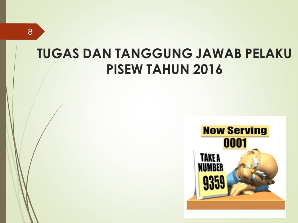 TUGAS DAN TANGGUNG JAWAB PELAKU PISEW TAHUN 2016