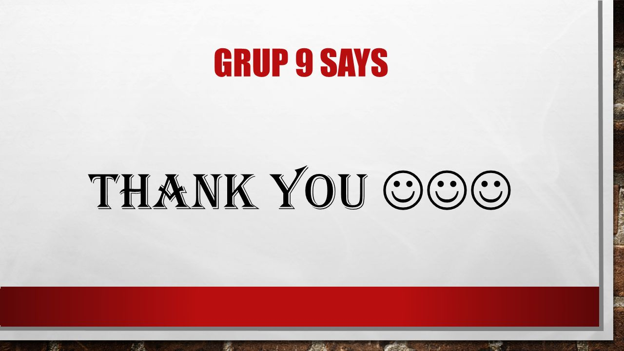 Grup 9 says Thank you 