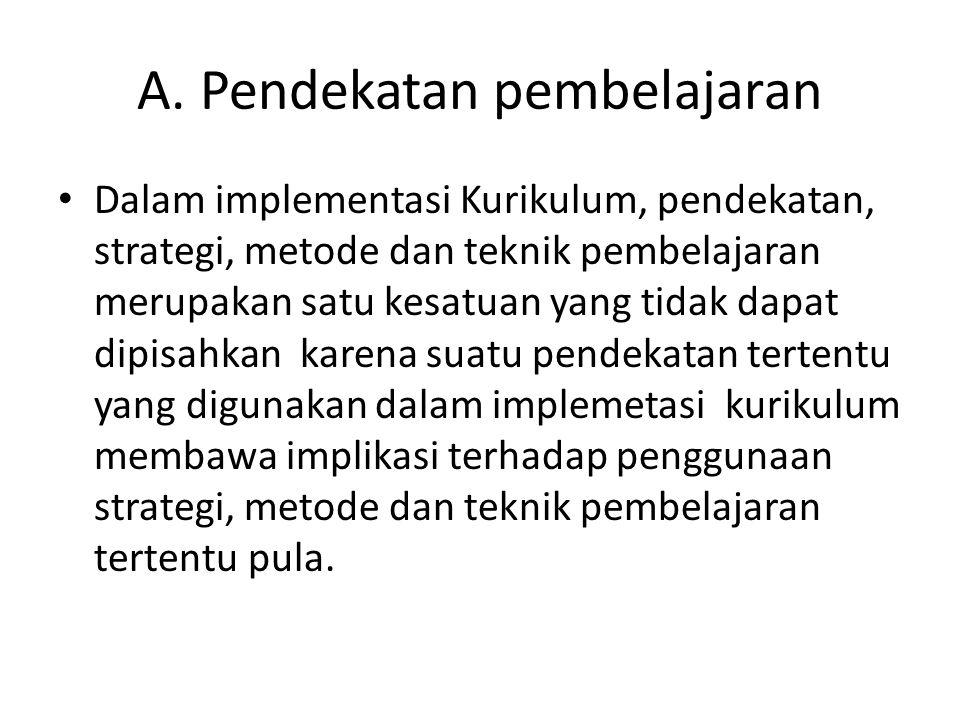 A. Pendekatan pembelajaran