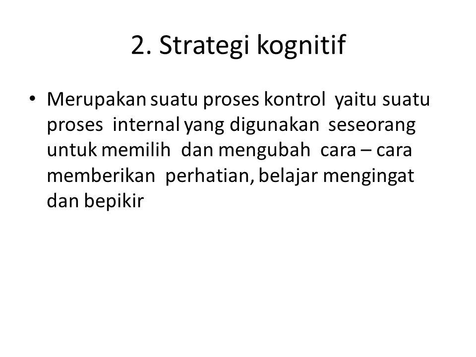 2. Strategi kognitif