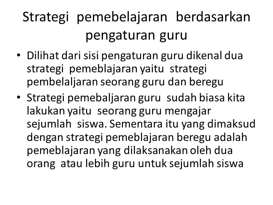 Strategi pemebelajaran berdasarkan pengaturan guru