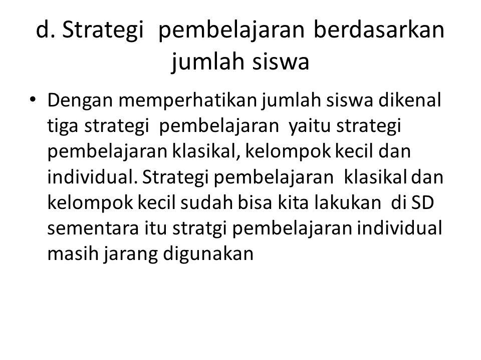 d. Strategi pembelajaran berdasarkan jumlah siswa