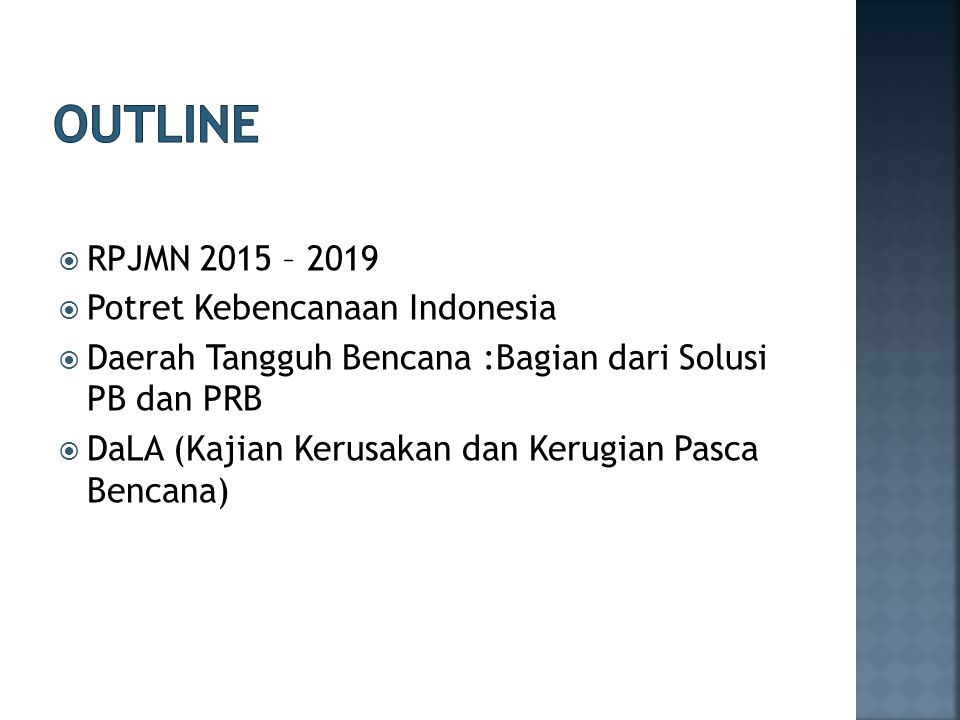 Outline RPJMN 2015 – 2019 Potret Kebencanaan Indonesia