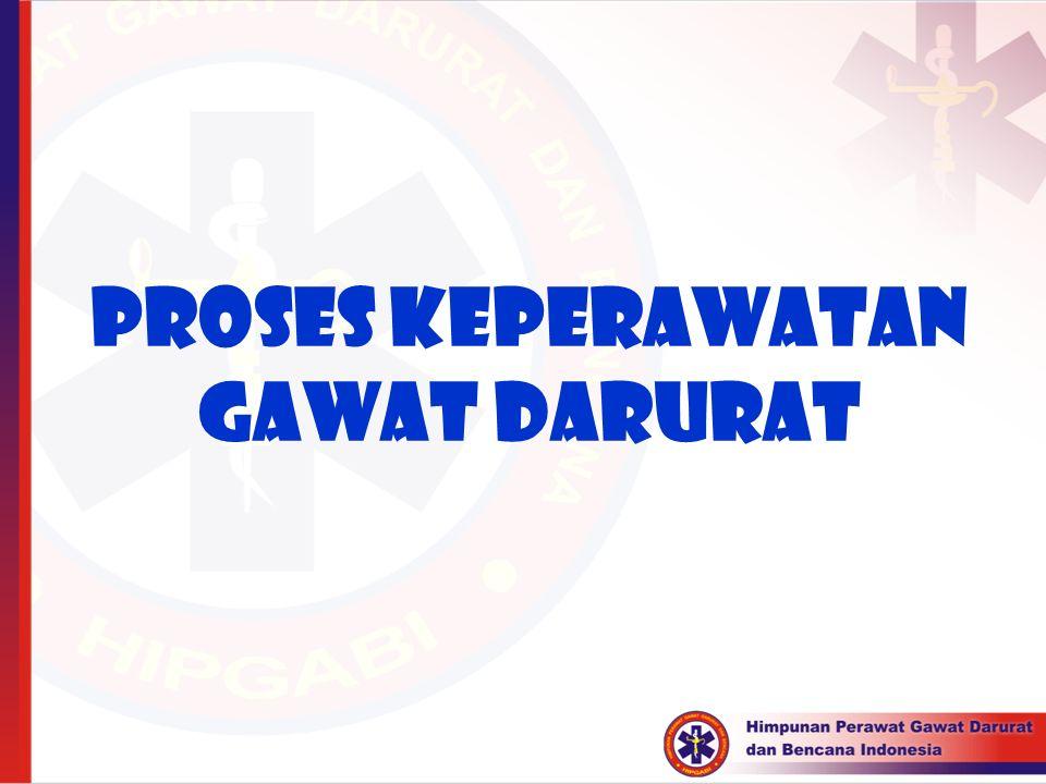 PROSES KEPERAWATAN GAWAT DARURAT
