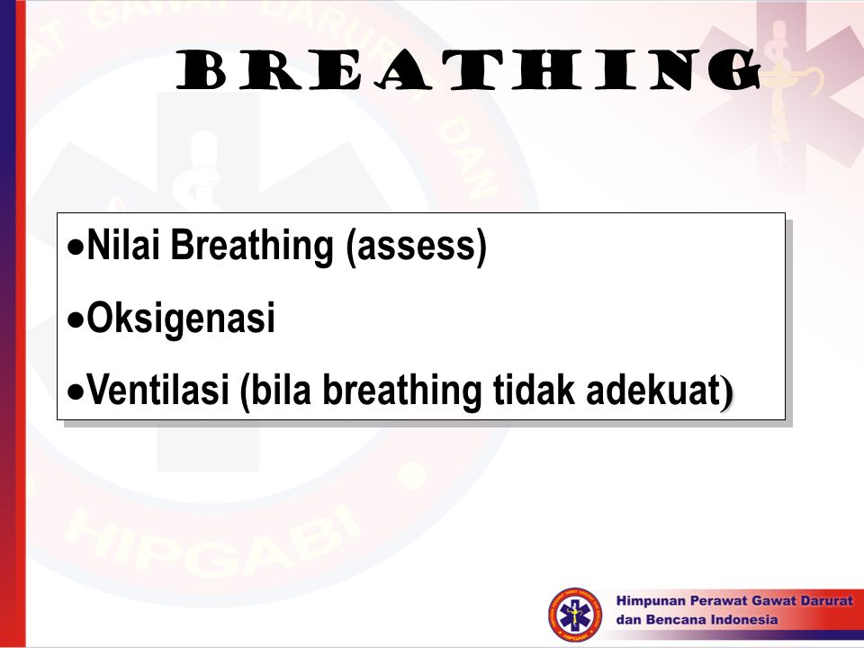 Breathing Nilai Breathing (assess) Oksigenasi