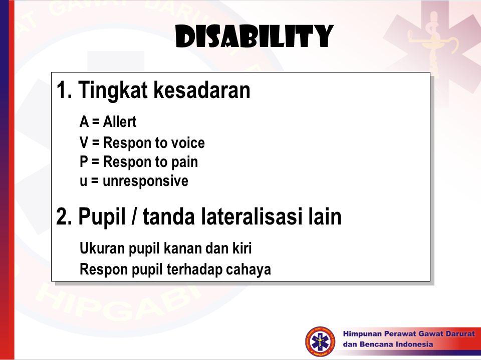 Disability 1. Tingkat kesadaran A = Allert