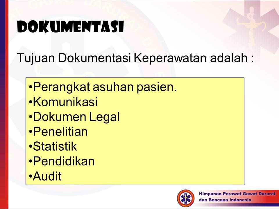 DOKUMENTASI Tujuan Dokumentasi Keperawatan adalah :