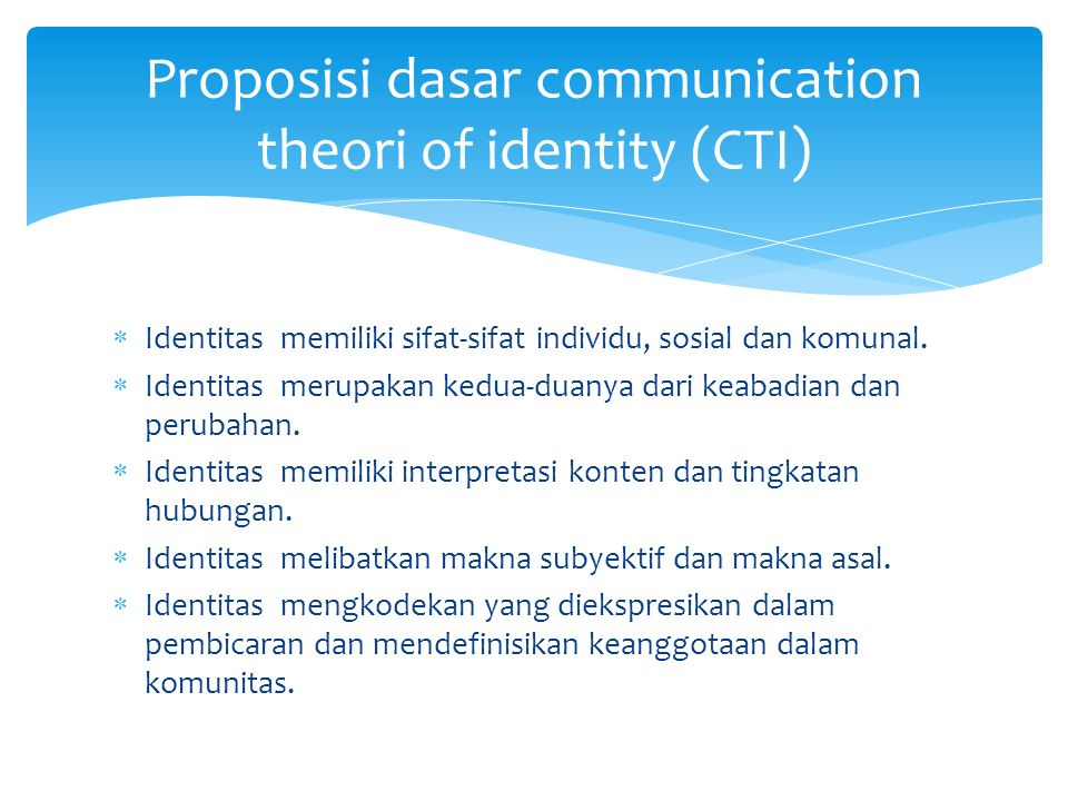 Proposisi dasar communication theori of identity (CTI)