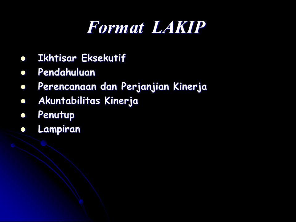 Format LAKIP Ikhtisar Eksekutif Pendahuluan